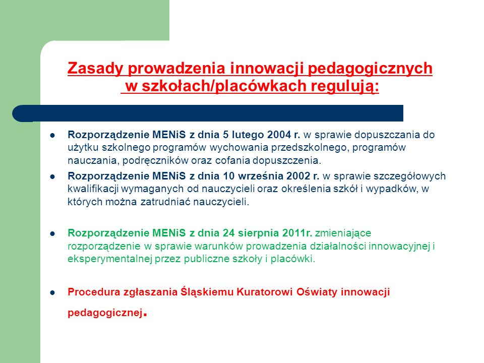Zasady prowadzenia innowacji pedagogicznych w szkołach/placówkach regulują: