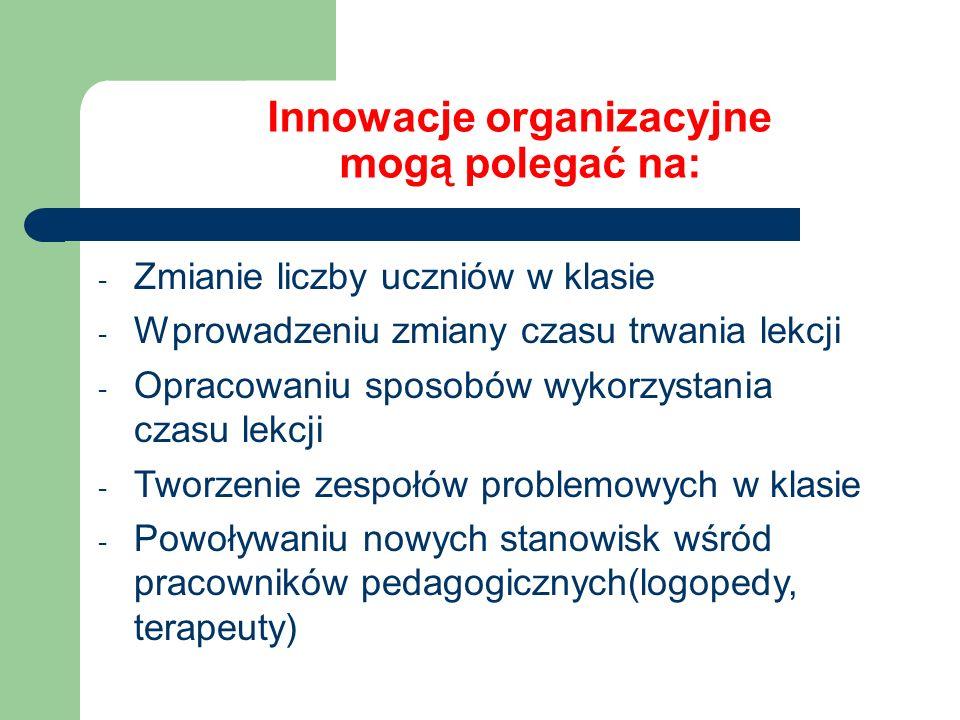 Innowacje organizacyjne mogą polegać na: