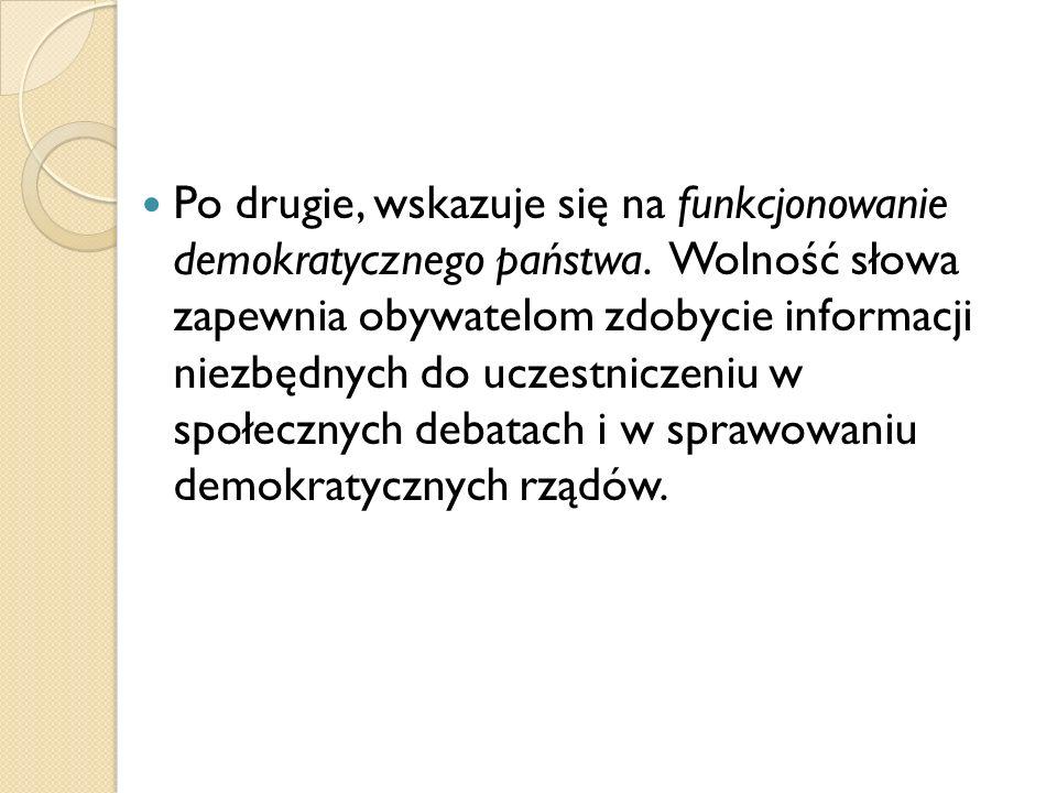 Po drugie, wskazuje się na funkcjonowanie demokratycznego państwa