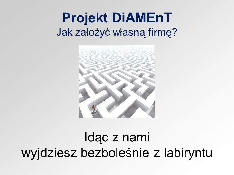 Projekt DiAMEnT Jak założyć własną firmę
