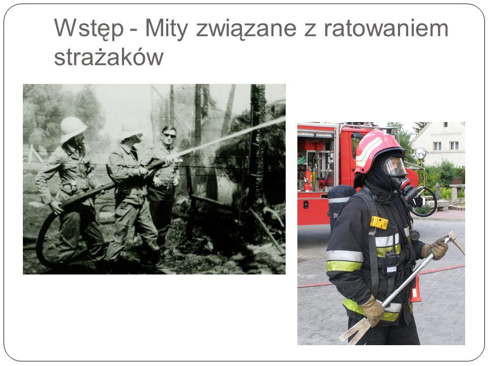 Wstęp - Mity związane z ratowaniem strażaków