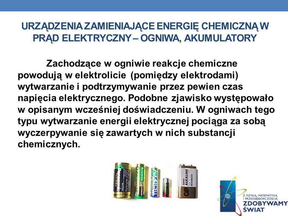 Urządzenia zamieniające energię chemiczną w prąd elektryczny – ogniwa, akumulatory