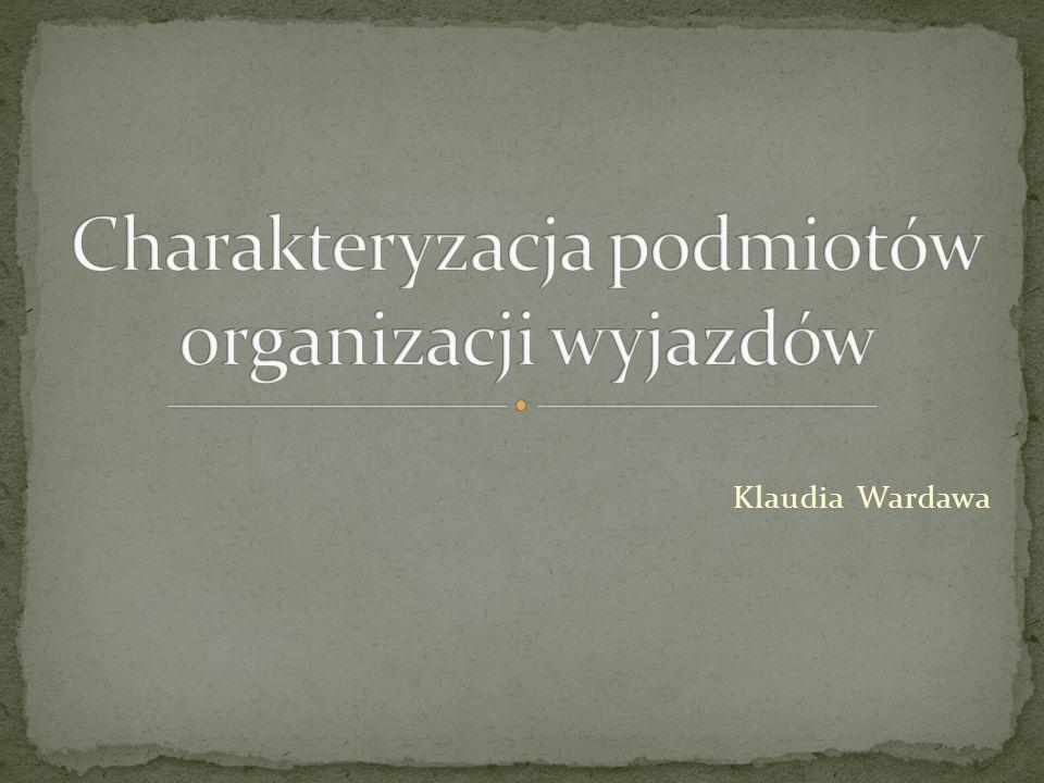 Charakteryzacja podmiotów organizacji wyjazdów