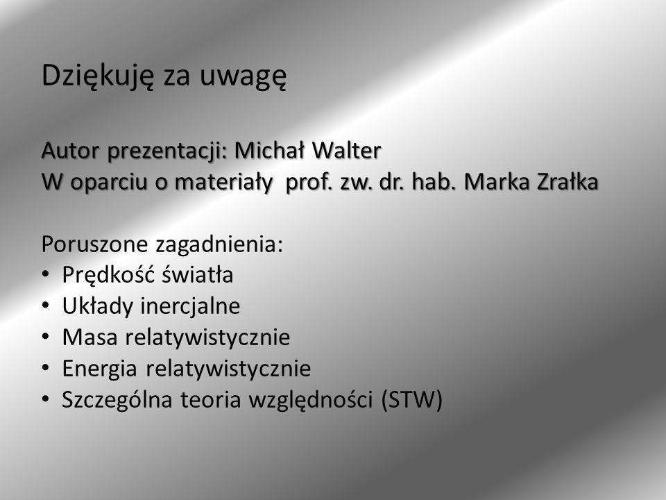 Dziękuję za uwagę Autor prezentacji: Michał Walter