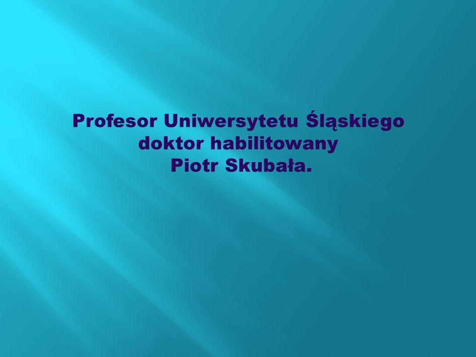 Profesor Uniwersytetu Śląskiego doktor habilitowany