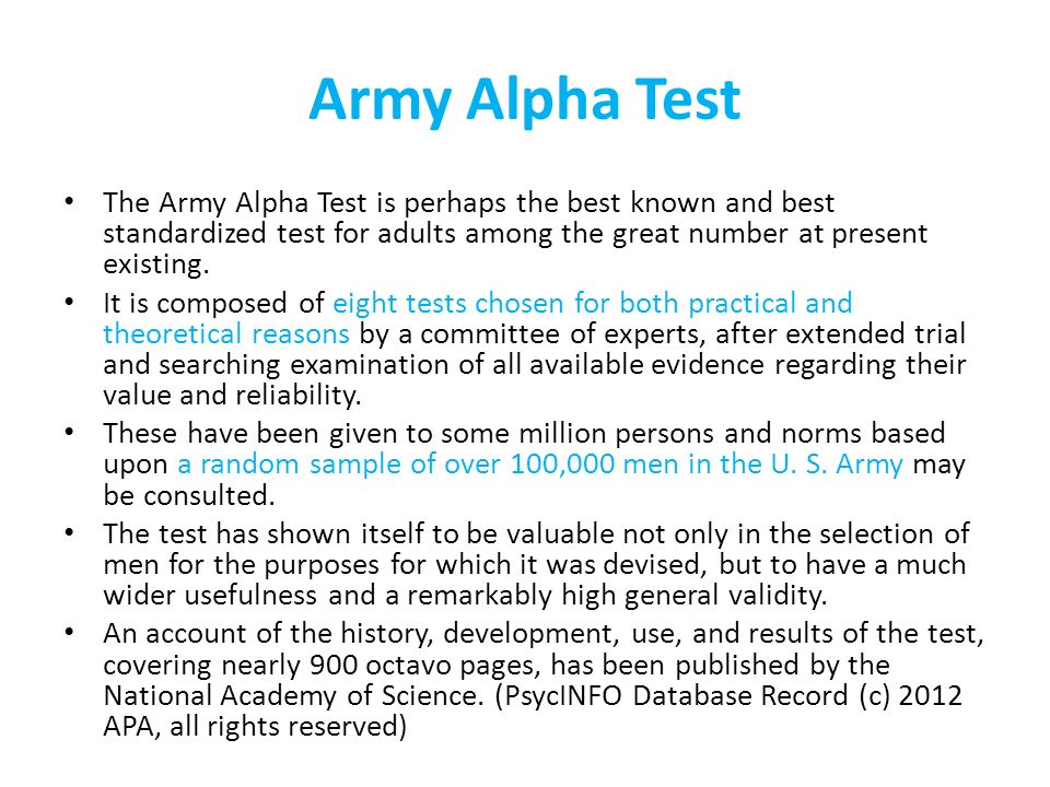 Army Alpha Test The Army Alpha Test is perhaps the best known and best standardized test for adults among the great number at present existing.