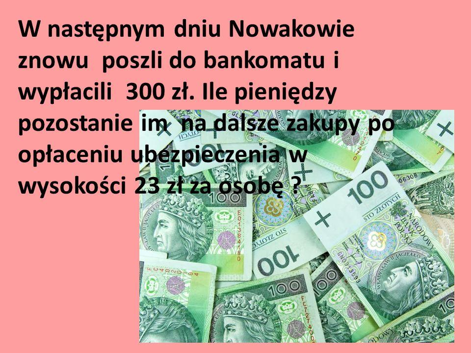 W następnym dniu Nowakowie znowu poszli do bankomatu i wypłacili 300 zł.