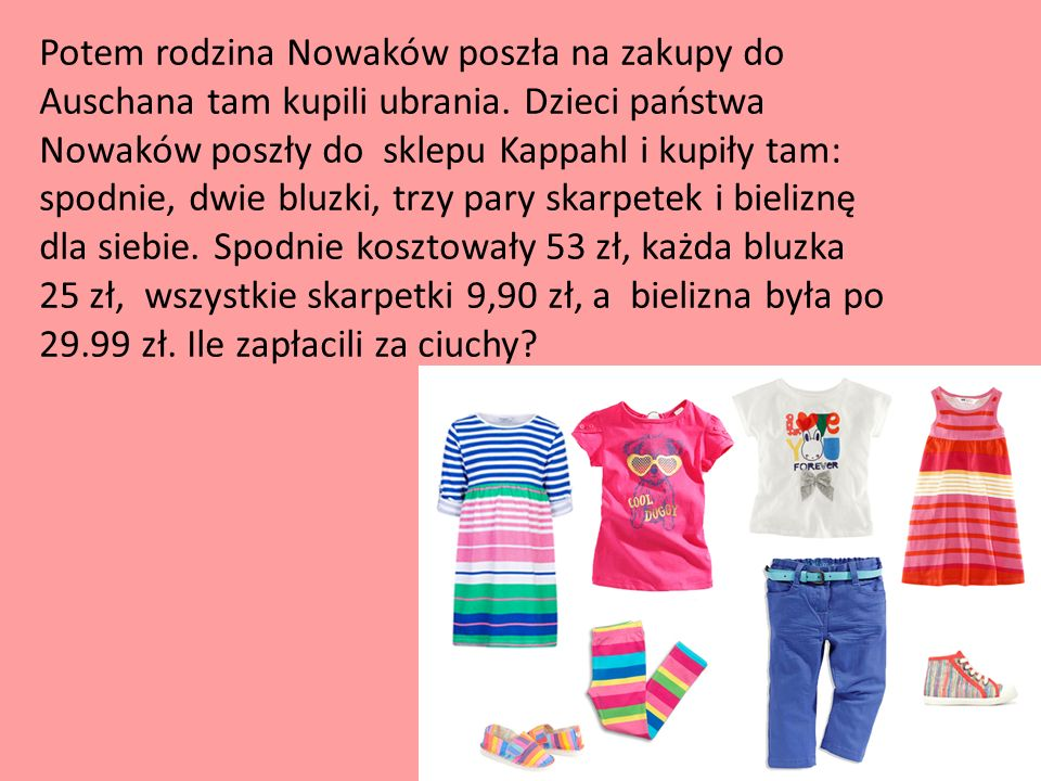 Potem rodzina Nowaków poszła na zakupy do Auschana tam kupili ubrania