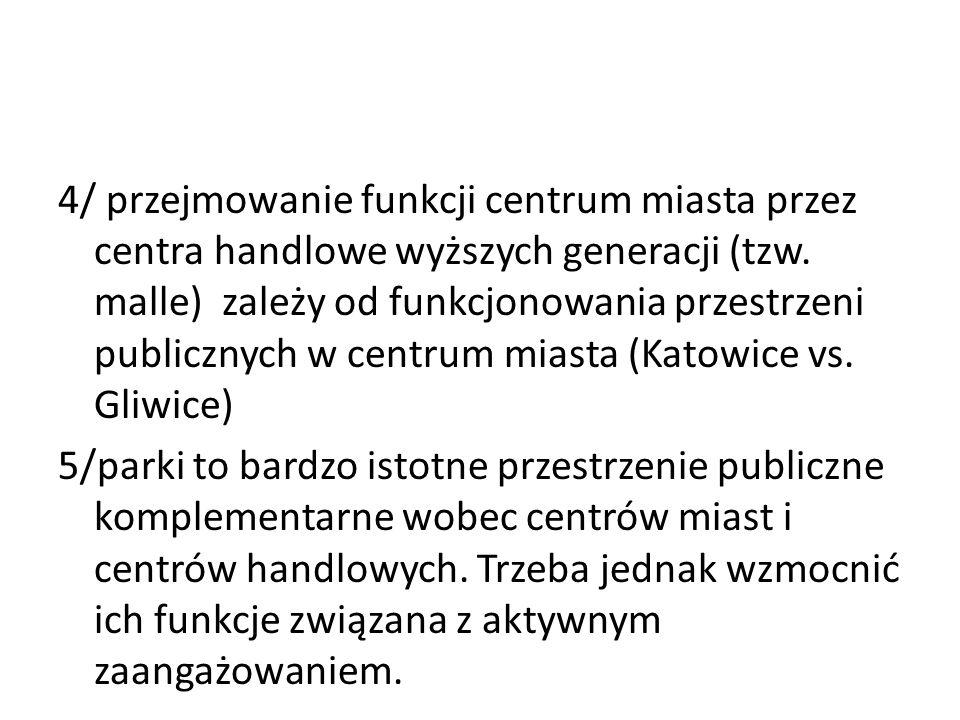 4/ przejmowanie funkcji centrum miasta przez centra handlowe wyższych generacji (tzw.