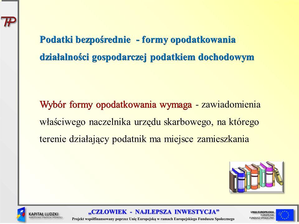 Podatki bezpośrednie - formy opodatkowania działalności gospodarczej podatkiem dochodowym