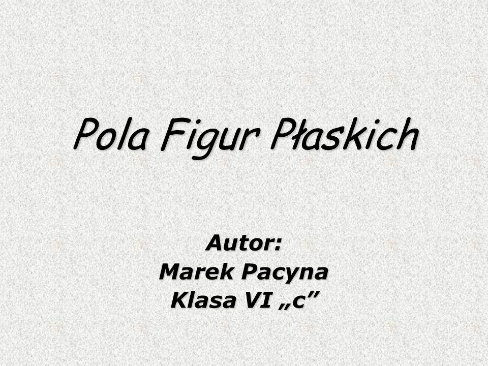 """Autor: Marek Pacyna Klasa VI """"c"""