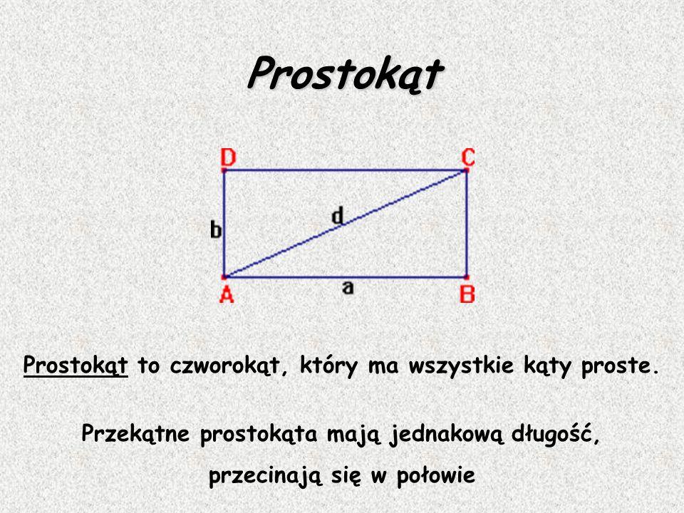 Prostokąt Prostokąt to czworokąt, który ma wszystkie kąty proste.