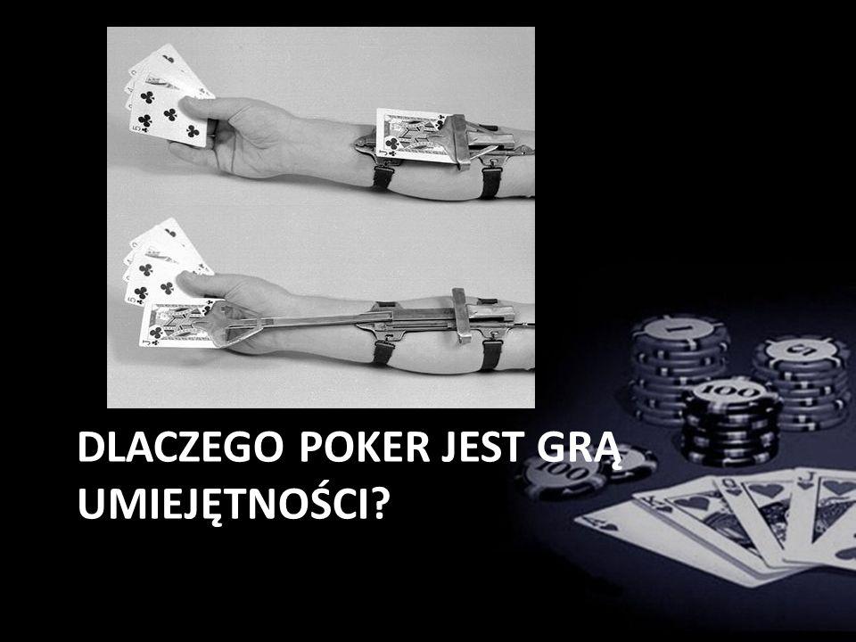 Dlaczego poker jest grą umiejętności