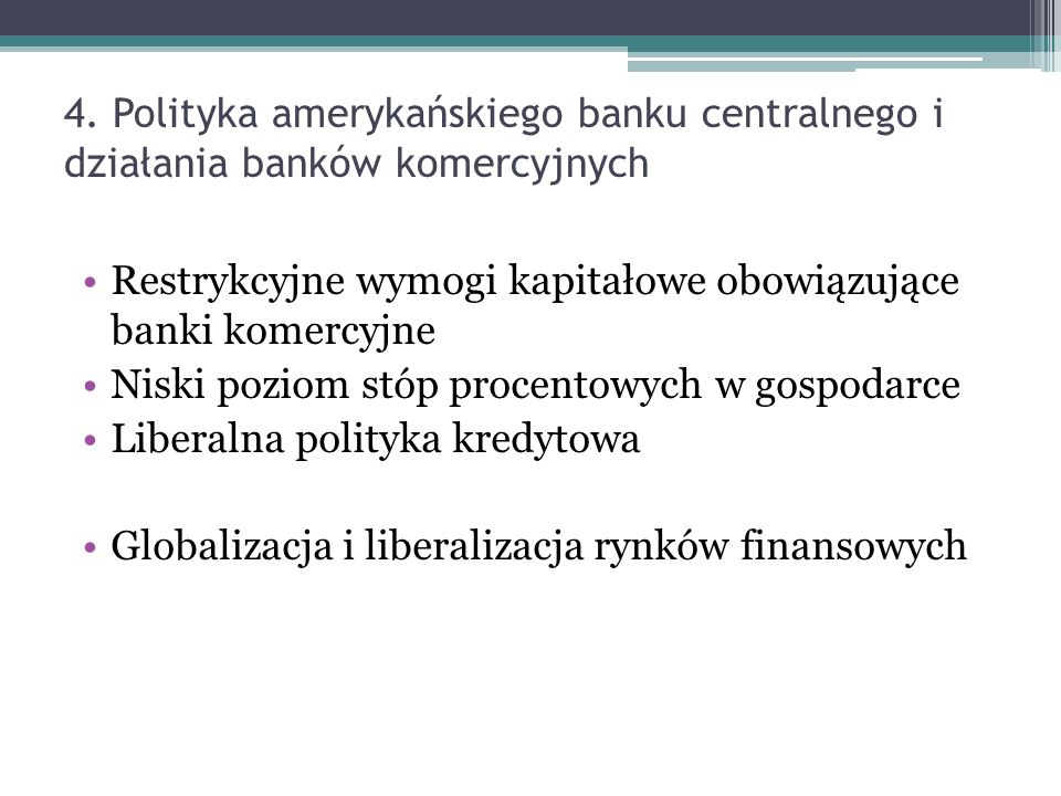 4. Polityka amerykańskiego banku centralnego i działania banków komercyjnych