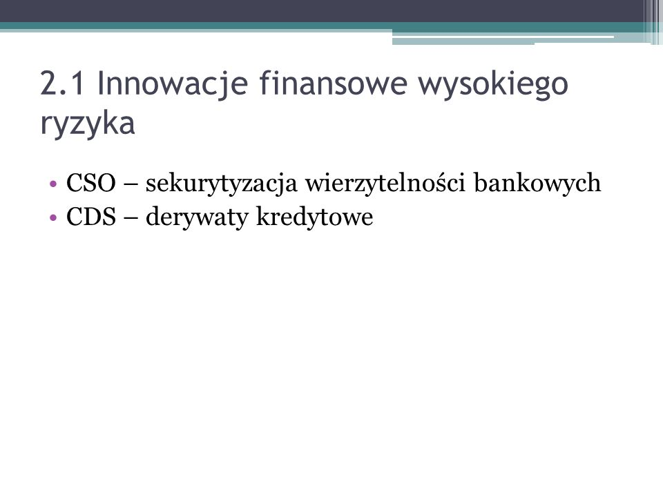2.1 Innowacje finansowe wysokiego ryzyka