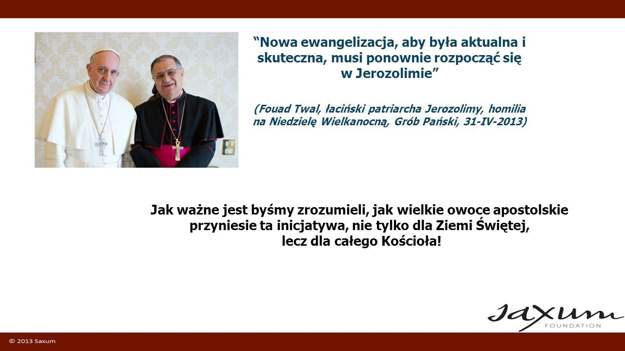Nowa ewangelizacja, aby była aktualna i skuteczna, musi ponownie rozpocząć się w Jerozolimie
