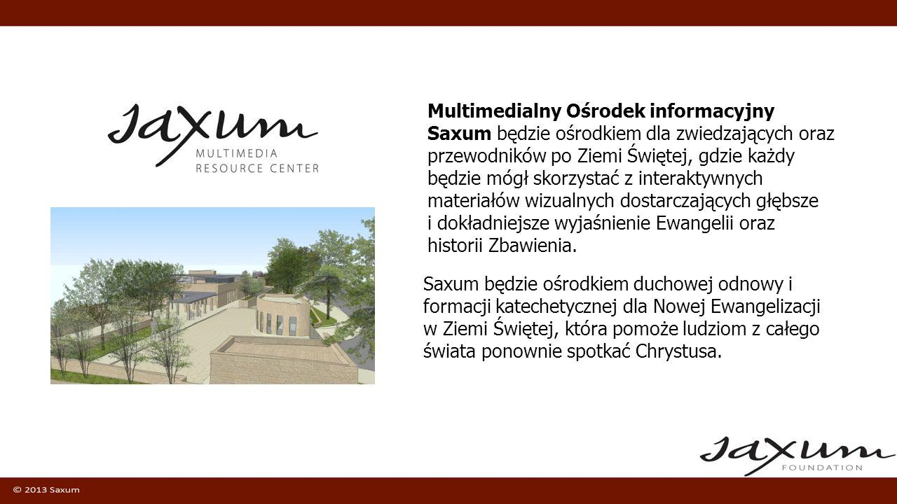 Multimedialny Ośrodek informacyjny Saxum będzie ośrodkiem dla zwiedzających oraz przewodników po Ziemi Świętej, gdzie każdy będzie mógł skorzystać z interaktywnych materiałów wizualnych dostarczających głębsze i dokładniejsze wyjaśnienie Ewangelii oraz historii Zbawienia.