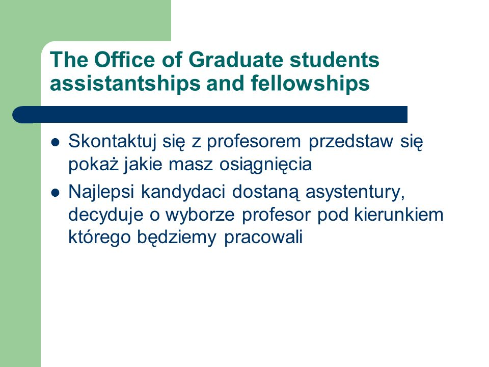 The Office of Graduate students assistantships and fellowships