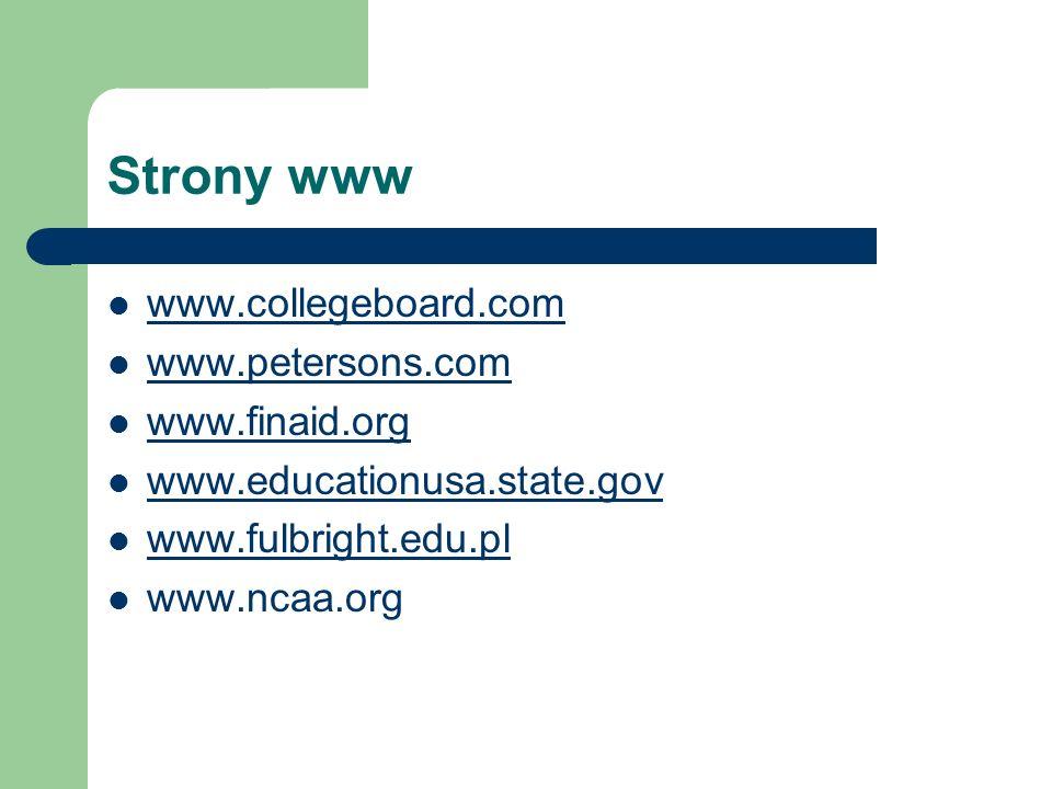 Strony www www.collegeboard.com www.petersons.com www.finaid.org