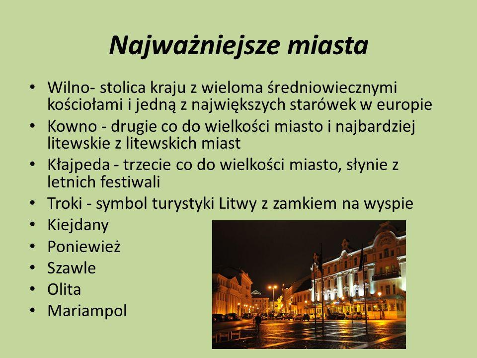 Najważniejsze miasta Wilno- stolica kraju z wieloma średniowiecznymi kościołami i jedną z największych starówek w europie.