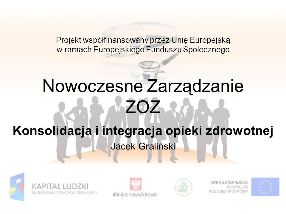 Konsolidacja i integracja opieki zdrowotnej Jacek Graliński