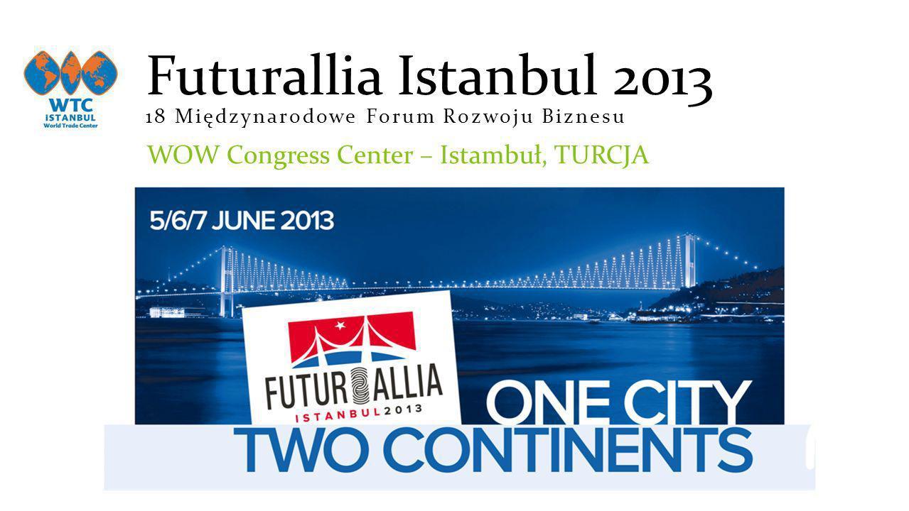 Futurallia Istanbul 2013 18 Międzynarodowe Forum Rozwoju Biznesu