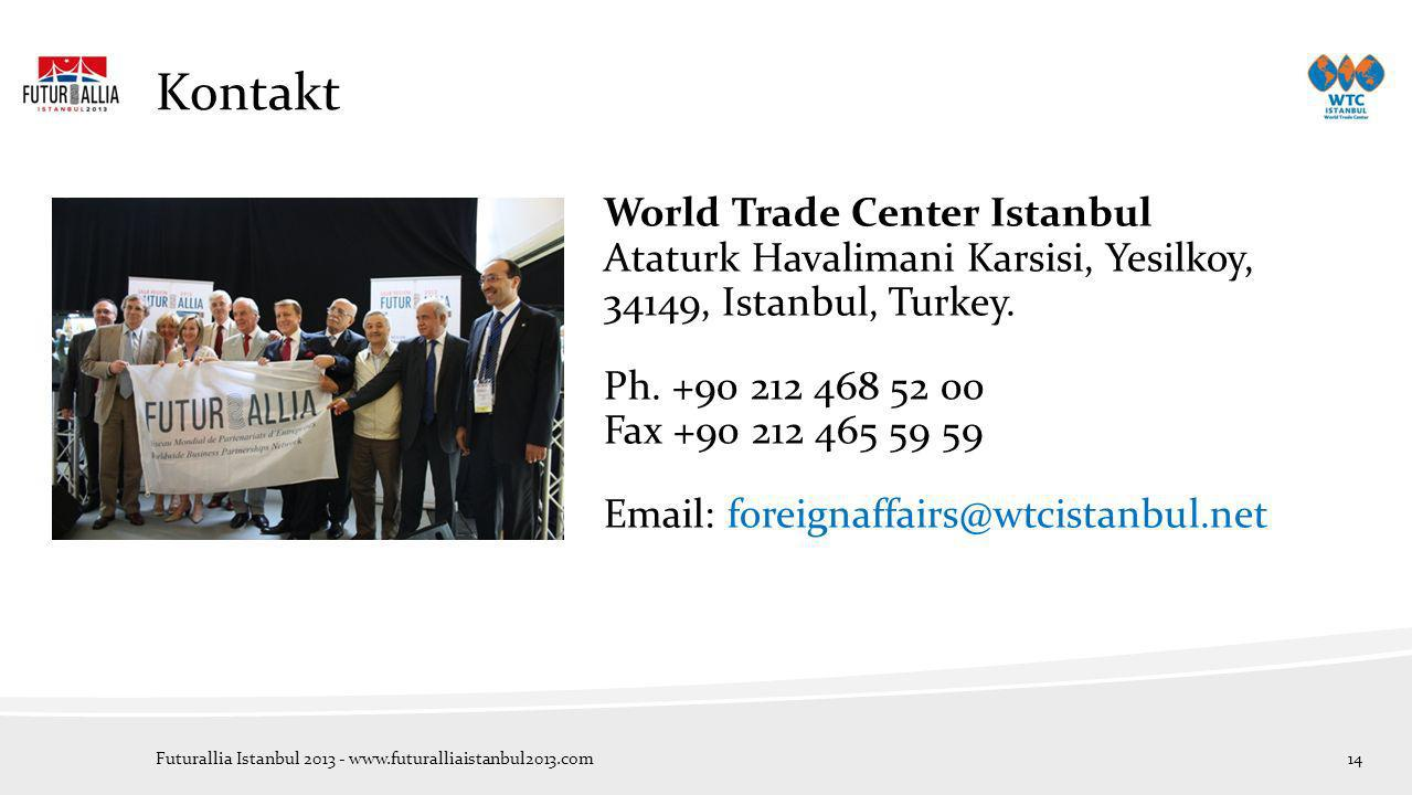 Kontakt World Trade Center Istanbul Ataturk Havalimani Karsisi, Yesilkoy, 34149, Istanbul, Turkey.