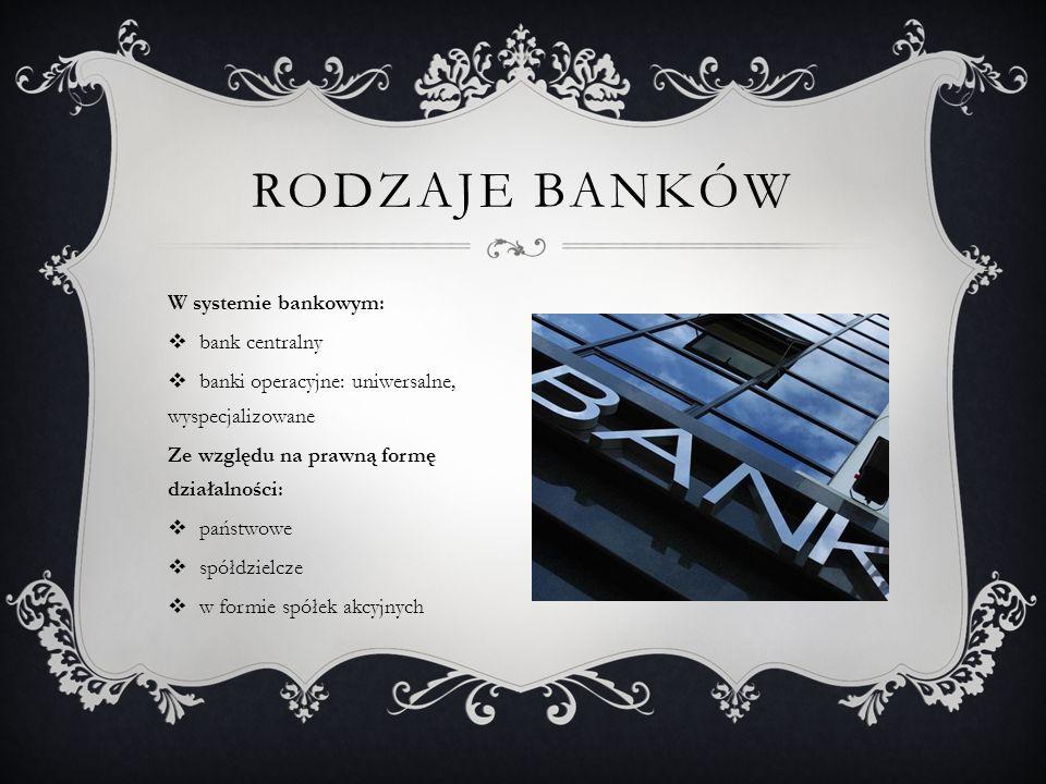 Rodzaje banków W systemie bankowym: bank centralny