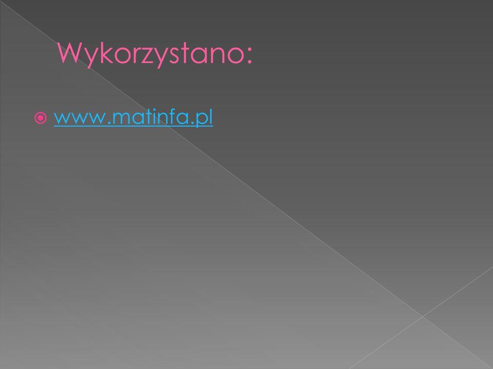 Wykorzystano: www.matinfa.pl