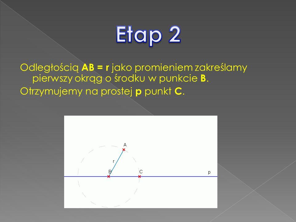 Etap 2 Odległością AB = r jako promieniem zakreślamy pierwszy okrąg o środku w punkcie B.