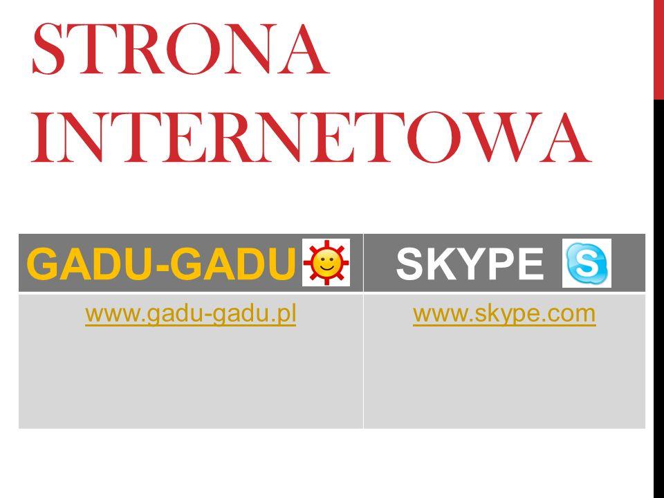 STRONA INTERNETOWA GADU-GADU SKYPE www.gadu-gadu.pl www.skype.com