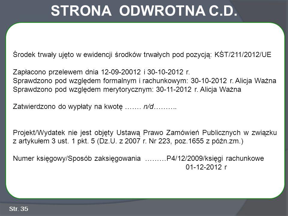 STRONA ODWROTNA C.D. Środek trwały ujęto w ewidencji środków trwałych pod pozycją: KŚT/211/2012/UE.