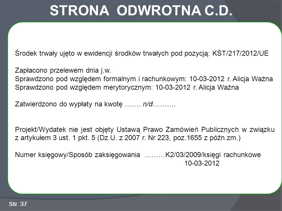 STRONA ODWROTNA C.D. Środek trwały ujęto w ewidencji środków trwałych pod pozycją: KŚT/217/2012/UE.