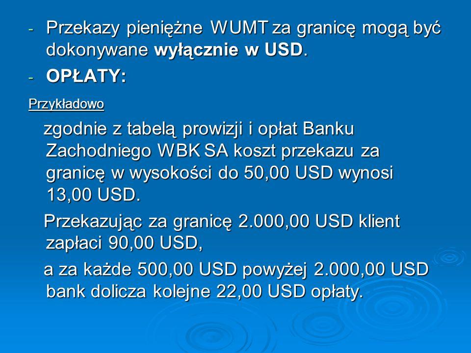 Przekazując za granicę 2.000,00 USD klient zapłaci 90,00 USD,