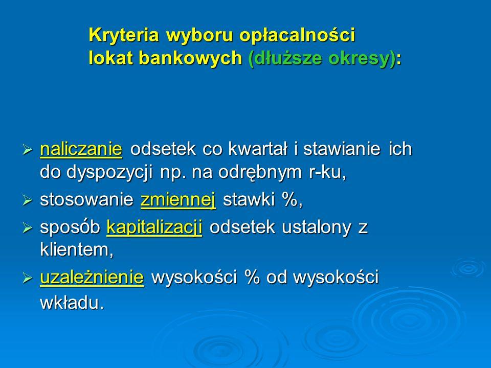 Kryteria wyboru opłacalności lokat bankowych (dłuższe okresy):