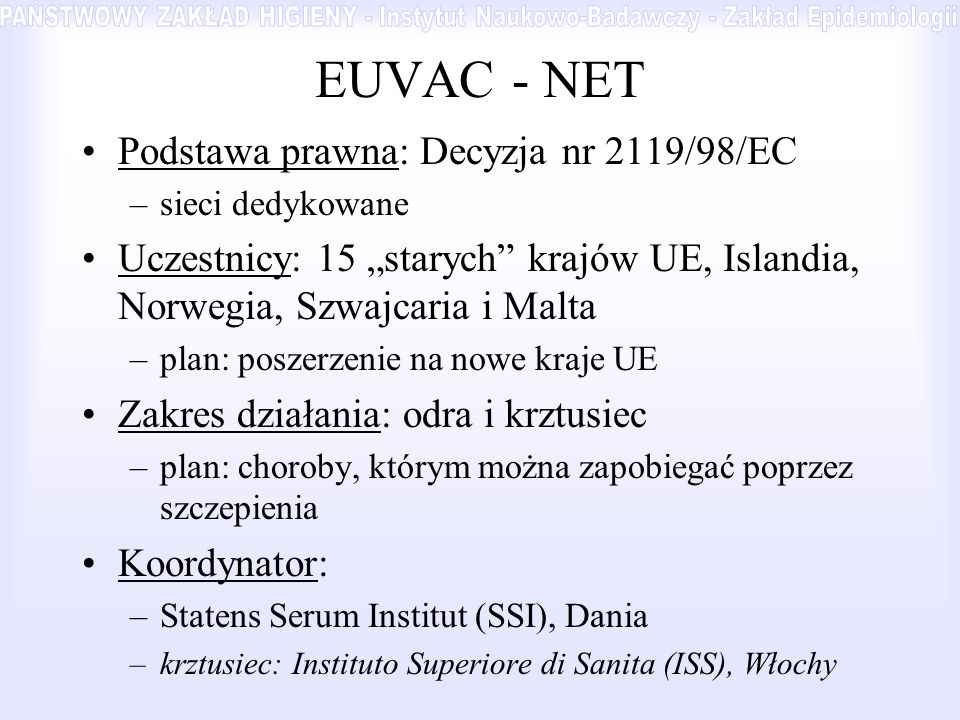 EUVAC - NET Podstawa prawna: Decyzja nr 2119/98/EC