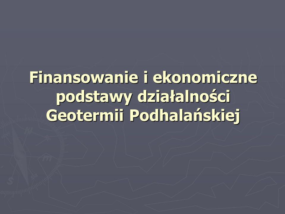 Finansowanie i ekonomiczne podstawy działalności Geotermii Podhalańskiej