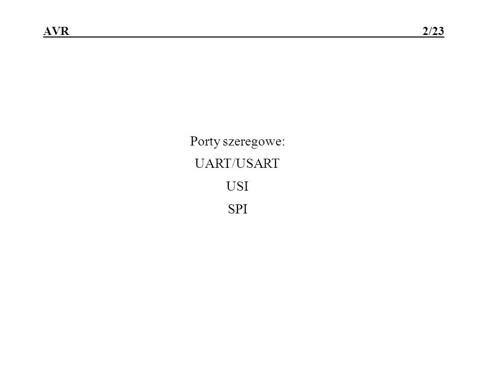 Porty szeregowe: UART/USART USI SPI
