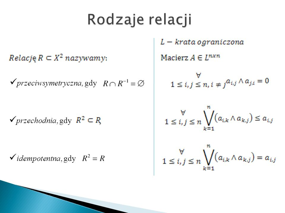 Rodzaje relacji przeciwsymetryczna, gdy ; przechodnia, gdy ;