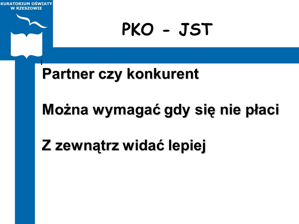 PKO - JST Partner czy konkurent Można wymagać gdy się nie płaci