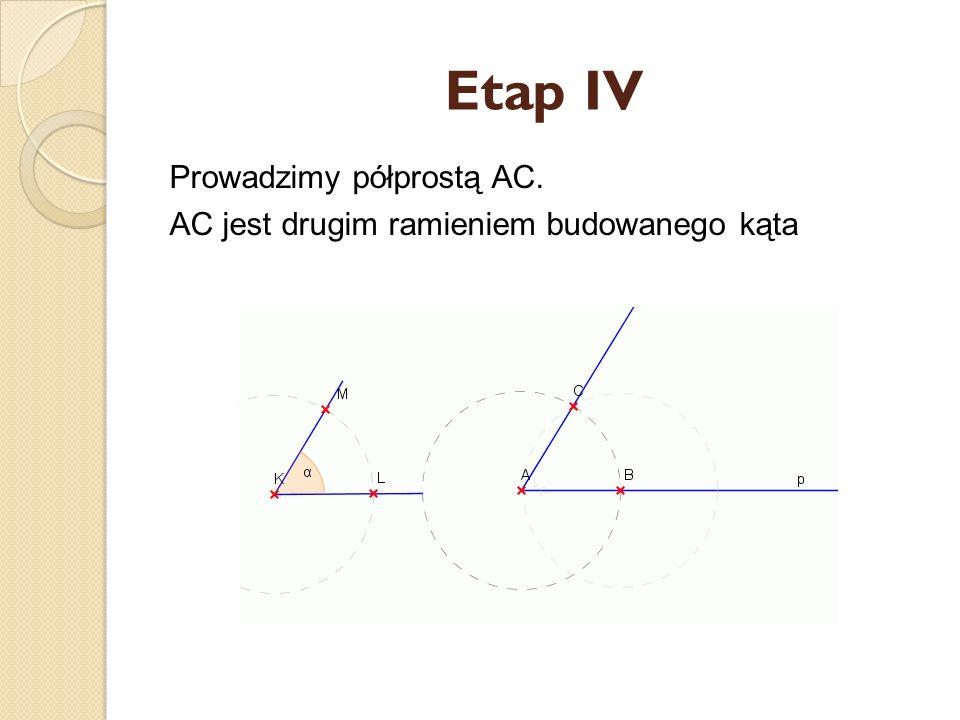 Etap IV Prowadzimy półprostą AC.
