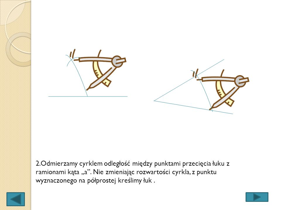 2.Odmierzamy cyrklem odległość między punktami przecięcia łuku z ramionami kąta ,,a .