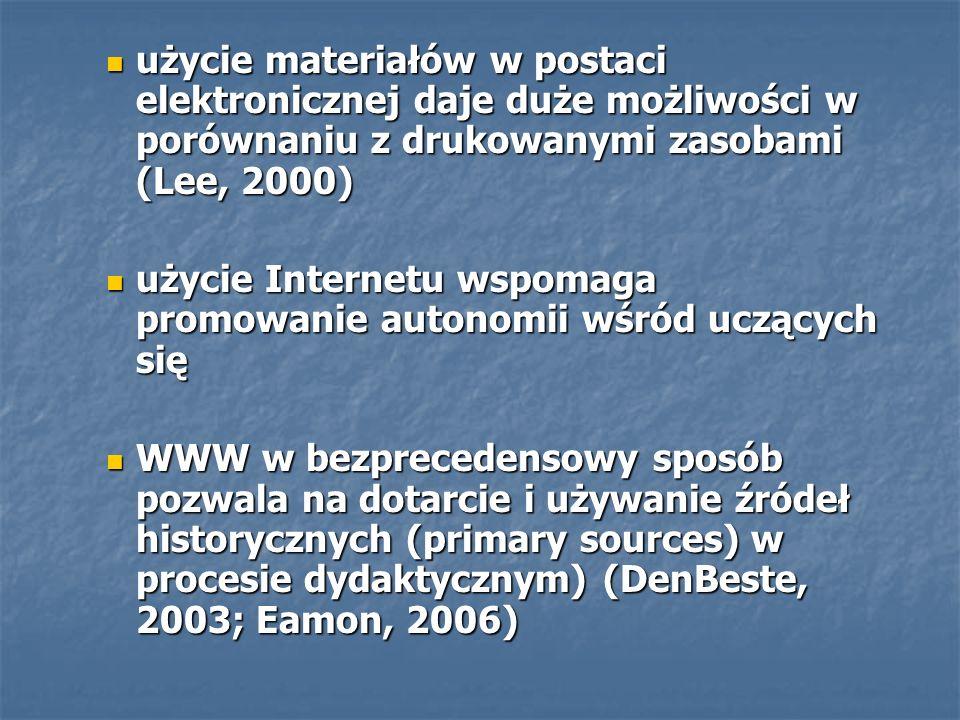 użycie materiałów w postaci elektronicznej daje duże możliwości w porównaniu z drukowanymi zasobami (Lee, 2000)