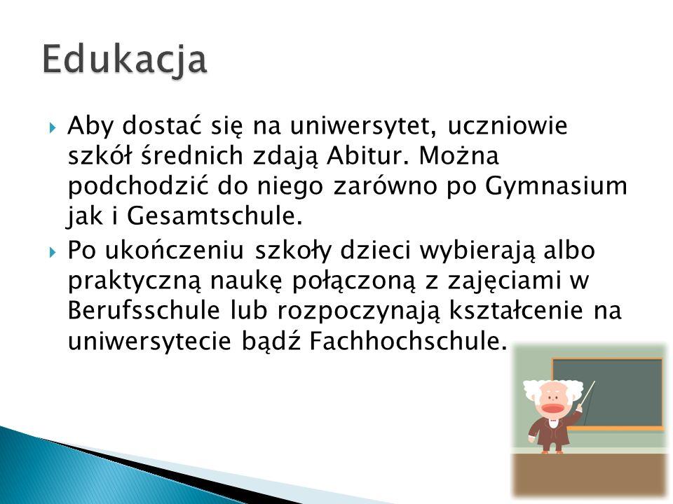 Edukacja Aby dostać się na uniwersytet, uczniowie szkół średnich zdają Abitur. Można podchodzić do niego zarówno po Gymnasium jak i Gesamtschule.