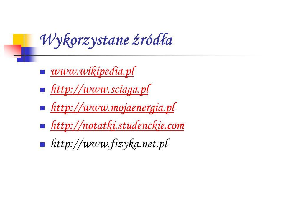 Wykorzystane źródła www.wikipedia.pl http://www.sciaga.pl