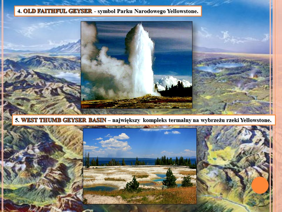 4. OLD FAITHFUL GEYSER - symbol Parku Narodowego Yellowstone.