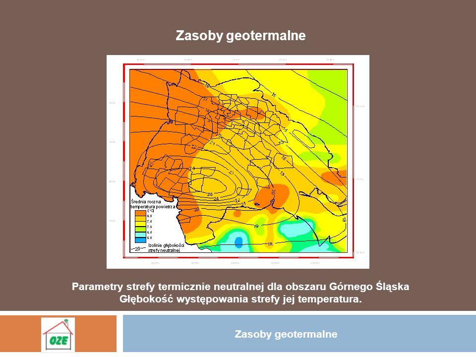 Zasoby geotermalne Parametry strefy termicznie neutralnej dla obszaru Górnego Śląska. Głębokość występowania strefy jej temperatura.