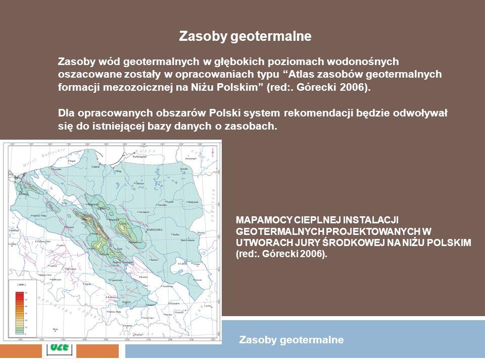Zasoby geotermalne Zasoby wód geotermalnych w głębokich poziomach wodonośnych. oszacowane zostały w opracowaniach typu Atlas zasobów geotermalnych.
