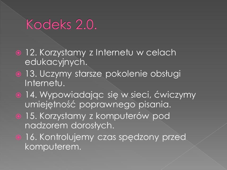 Kodeks 2.0. 12. Korzystamy z Internetu w celach edukacyjnych.