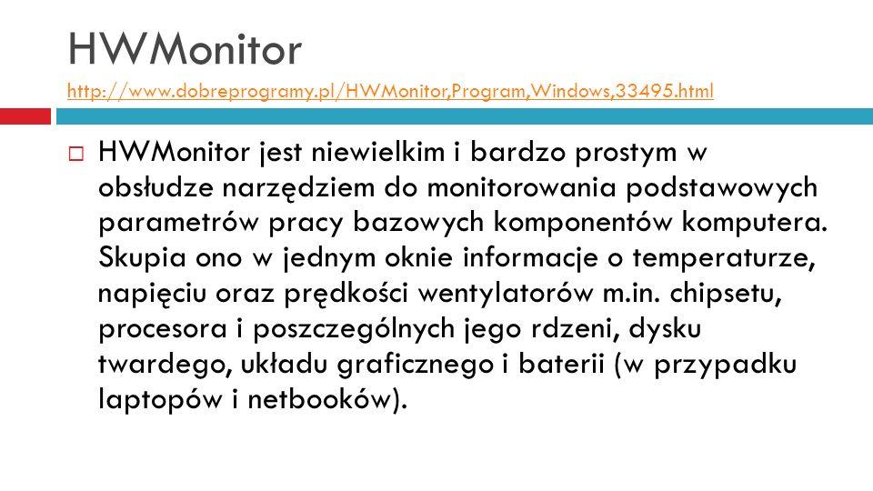 HWMonitor http://www.dobreprogramy.pl/HWMonitor,Program,Windows,33495.html